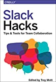 Slack Hacks: Tips & Tools for Team Collaboration
