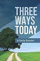 Three Ways Today   A Daily Reader