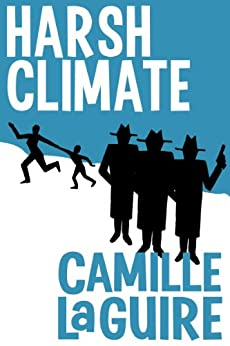 [LaGuire, Camille]のHarsh Climate (English Edition)