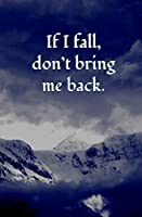 If I Fall, Don't Bring Me Back: Blank Journal & Jon Snow Quote