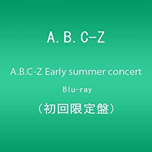 A.B.C-Z Early summer concert Blu-ray(初回限定盤)
