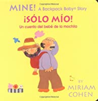 Mine! /Solo Mio! (Backpack Baby Board Books)