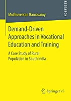 Demand-Driven Approaches in Vocational Education and Training: A Case Study of Rural Population in South India