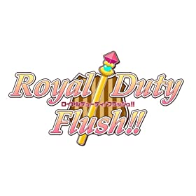 ROYAL DUTY / FLUSH!!