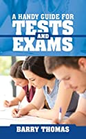 A HANDY GUIDE FOR TESTS AND EXAMS