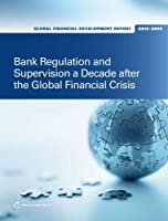 Global Financial Development Report 2019/2020: Bank Regulation and Supervision a Decade After the Global Financial Crisis