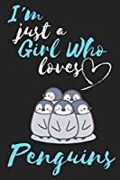 I'm just a girl who loves penguins: Cute Penguin Notebook/Diary/Journal: Cute Gifts for Girls, Penguin Animal Lovers and Gifts for Kids/Children: Cute Kawaii Japanese Art of Penguins: 6 x 9 108 Paged Lined Notebook