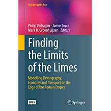 Finding the Limits of the Limes: Modelling Demography, Economy and Transport on the Edge of the Roman Empire (Computational Social Sciences)