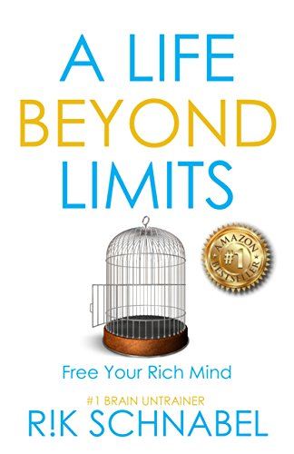 c3eb030bd01c A Life Beyond Limits  Free Your Rich Mind eBook  Rik Schnabel ...