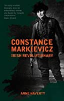 Constance Markievicz: Irish Revolutionary