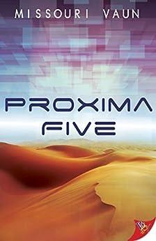 Proxima Five by [Vaun, Missouri]