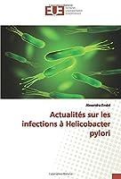 Actualités sur les infections à Helicobacter pylori
