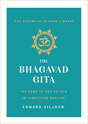 The Bhagavad Gita: The Song of God Retold in Simplified English (The Essential Wisdom Library) (English Edition)