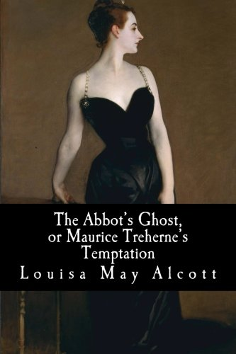 Download The Abbot's Ghost, or Maurice Treherne's Temptation 1985409887