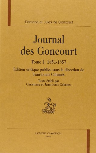 Journal des Goncourt. : 1, 1851-1857