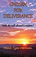 Chosen For Deliverance: With the Well Advised is Wisdom (1)