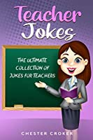 Teacher Jokes: Huge Selection Of Funny Jokes For Teachers