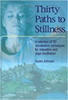 Thirty Paths to Stillness