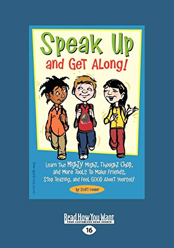 Download Speak Up and Get Along!: Learn the Mighty Might, Thought Chop, and More Tools to Make Friends, Stop Teasing, and Feel Good About Yourself: Easyread Large Edition 1442993367