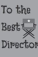 To the best director: Gifts, To-Do List Formula,Daily Checklist Planner.: TO DO LIST / Journal Gift, 120 Page, 6*9, Soft Cover Matte Finish