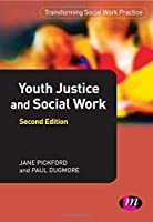Youth Justice and Social Work (Transforming Social Work Practice Series)