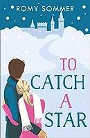To Catch a Star (The Royal Romantics)