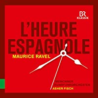 ラヴェル:歌劇《スペインの時》/シャブリエ:狂詩曲「スペイン」
