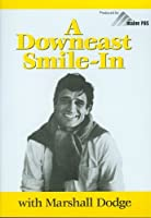 A Downeast Smile-In with Marshall Dodge