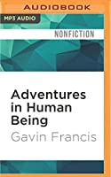 Adventures in Human Being