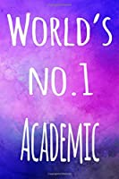 World's No.1 Academic: The perfect gift for the academic in your life - 119 page lined journal!