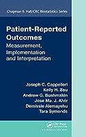 Patient-Reported Outcomes: Measurement, Implementation and Interpretation (Chapman & Hall/CRC Biostatistics Series)