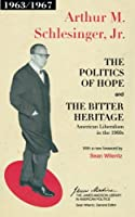 The Politics of Hope and the Bitter Heritage: American Liberalism in the 1960s (The James Madison Library in American Politics)