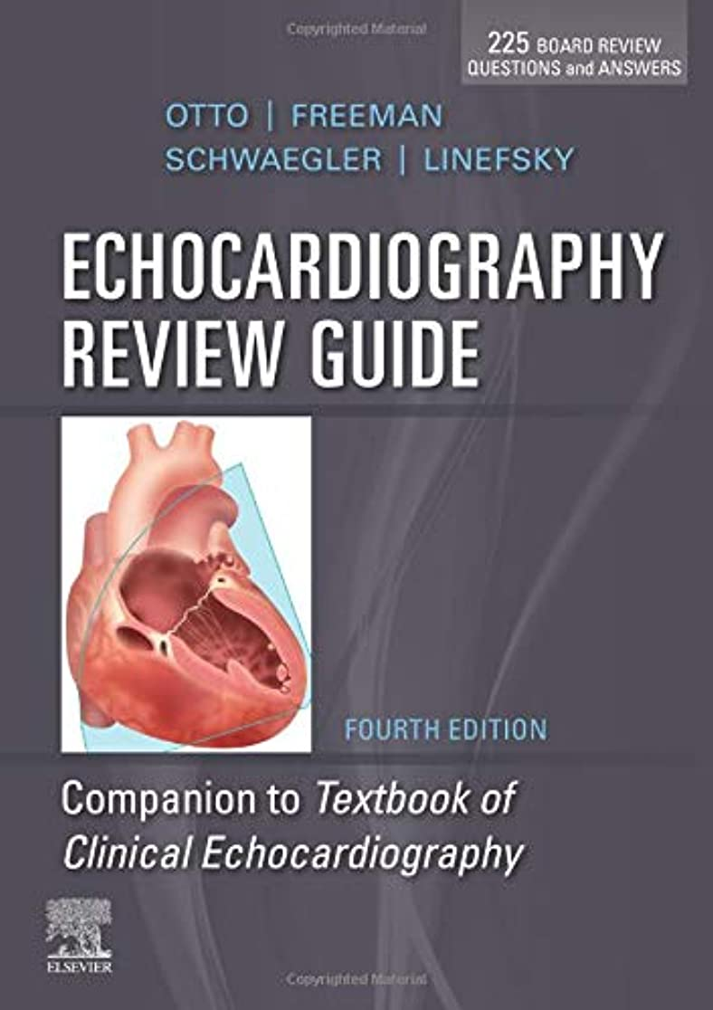 道お嬢件名Echocardiography Review Guide: Companion to the Textbook of Clinical Echocardiography, 4e