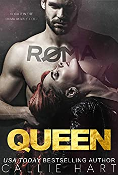 Roma Queen (Roma Royals Duet Book 2) by [Hart, Callie]