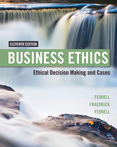 Download Business Ethics: Ethical Decision Making & Cases 1305500849