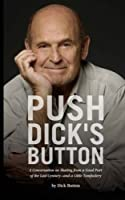 Push Dick's Button: A Conversation on Skating from a Good Part of the Last Century-and a Little Tomfoolery