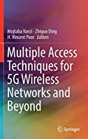 Multiple Access Techniques for 5G Wireless Networks and Beyond