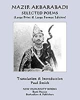 NAZIR AKBARABADI: SELECTED POEMS: (Large Print & Large Format Edition)