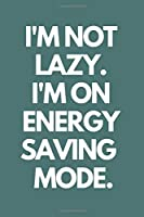 I'm Not Lazy I'm On Energy Saving Mode: Doodle Diary Journal for Girls and Teens Doodle Pages Great Gift for Girls