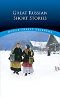 Great Russian Short Stories (Dover Thrift Editions)