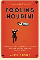 Fooling Houdini: Magicians Mentalists Math Geeks and the Hidden Powers of the Mind【洋書】 [並行輸入品]