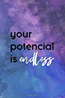"""Your Potential Is Endless: All Purpose 6x9"""" Blank Lined Notebook Journal Way Better Than A Card Trendy Unique Gift Starry Night Comfort Zone"""
