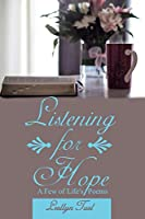Listening for Hope: A Few of Life's Poems