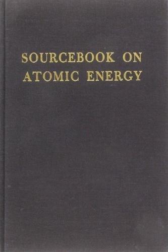 Download Sourcebook on Atomic Energy 0882758985