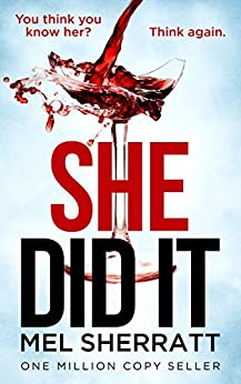 She Did It: From the million-copy best seller comes a gripping tale of secrets, lies and revenge. by [Sherratt, Mel]