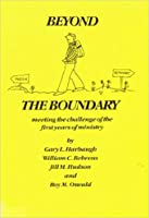 Beyond the Boundary: Meeting the Challenge of the First Years of Ministry