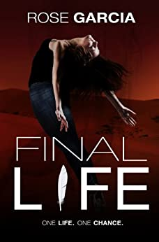 Final Life (The Final Life Series Book 1) by [Garcia, Rose]