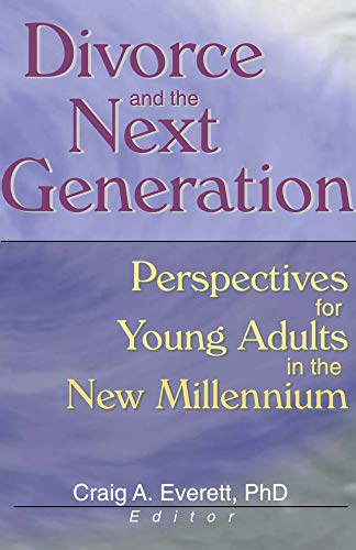 Divorce and the Next Generation: Perspectives for Young Adults in the New Millennium (English Edition)
