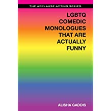 LGBTQ Comedic Monologues That Are Actually Funny (Applause Acting Series)