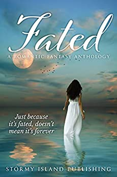 Fated: A Romantic Fantasy Anthology by [London, Olivia, Sell, Melissa, June, Brandie, Strattford, Kim, Rurshell, Rich, James, Stella, Cornish, Maia, Mosier, Sara, Taylor, Joshua]